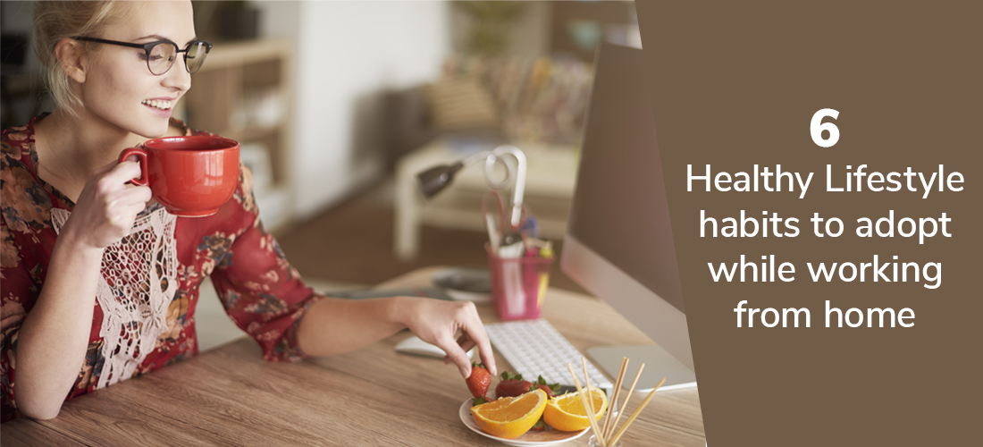 6 Healthy Lifestyle habits to adopt while working from home